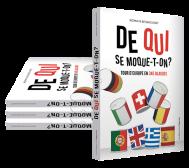 Chaque pays trouve chez ses voisins une source d'inspiration et de moquerie inépuisable ! Le Belge est simplet pour le Français, l'Espagnol arriviste d'après le Portugais, le Britannique coincé, l'Allemand austère et le Suedois considère le Norvégien est un rustre.